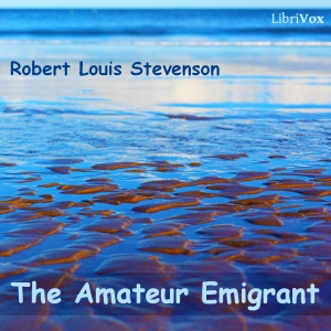 Amateur Emigrant, Robert Louis Stevenson