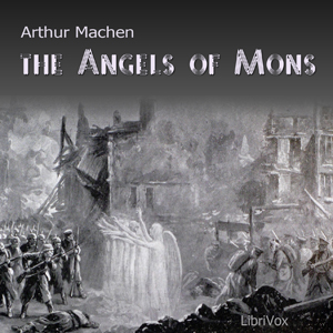 Angels of Mons, Arthur Machen
