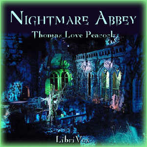 Nightmare Abbey, Thomas Love Peacock