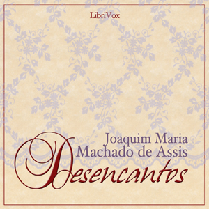 Download Desencantos by Joaquim Maria Machado De Assis