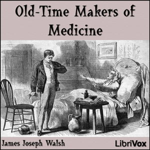 Download Old-Time Makers of Medicine by James Joseph Walsh