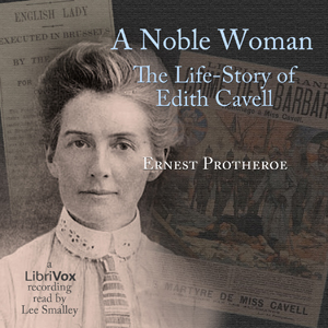 Download Noble Woman The Life-Story of Edith Cavell by Ernest Protheroe