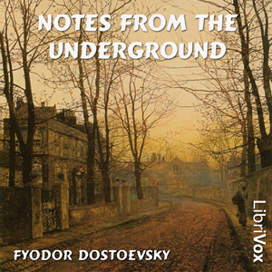 Notes from the Underground, Audio book by Fyodor Dostoyevsky