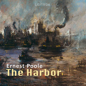 Harbor, Ernest Poole