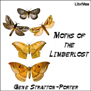 Moths of the Limberlost, Gene Stratton-Porter