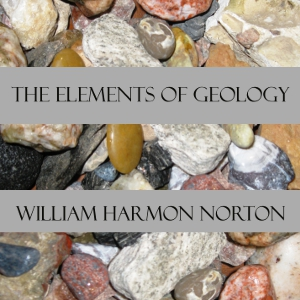 Elements of Geology, William Harmon Norton