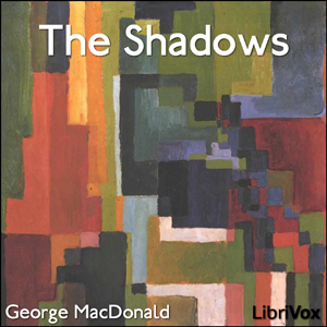 Shadows, George MacDonald