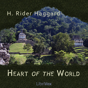 Heart of the World, H. Rider Haggard