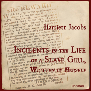 Incidents in the Life of a Slave Girl, Written by Herself, Harriet Jacobs
