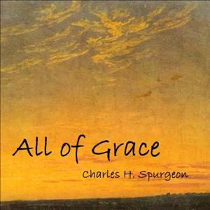 All of Grace, Charles H. Spurgeon
