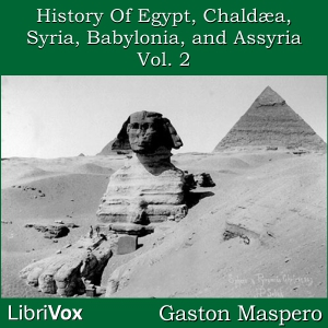 Download History Of Egypt, Chaldea, Syria, Babylonia, and Assyria, Vol. 2 by Gaston Maspero
