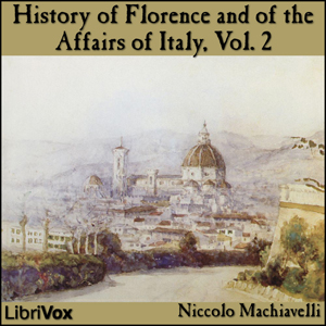 History of Florence and of the Affairs of Italy, Vol. 2, Audio book by Niccolo Machiavelli