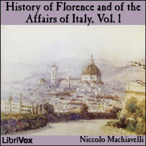 Download History of Florence and of the Affairs of Italy, Vol. 1 by Niccolo Machiavelli