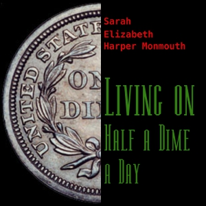 Download Living on Half a Dime a Day by Sarah Elizabeth Harper Monmouth