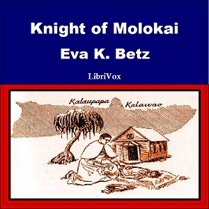 Knight of Molokai, Eva K. Betz