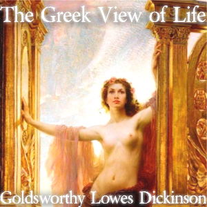 Download Greek View of Life by Goldsworthy Lowes Dickinson