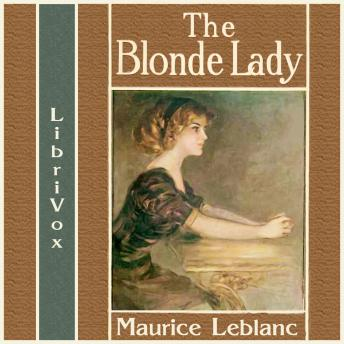 Blonde Lady, being a record of the duel of wits between Arsène Lupin and the English detective, Maurice Leblanc