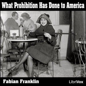Download What Prohibition Has Done to America by Fabian Franklin