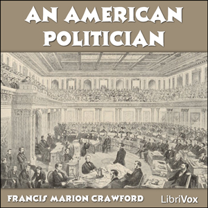 American Politician, Francis Marion Crawford