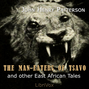 Man-Eaters of Tsavo, John Henry Patterson