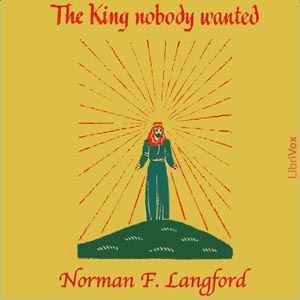 King Nobody Wanted, Norman F. Langford