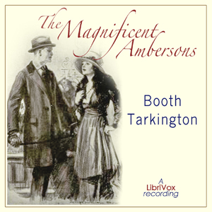 Magnificent Ambersons (Growth Trilogy Vol 2), Booth Tarkington