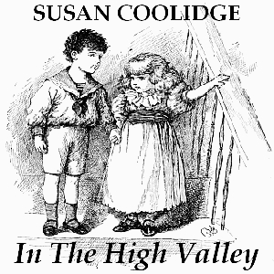In the High Valley, Susan Coolidge