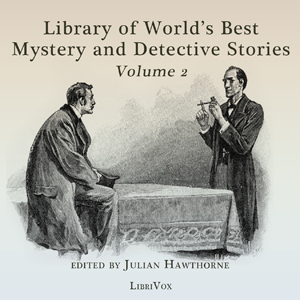 Library of the World's Best Mystery and Detective Stories, Volume 2, Various Authors