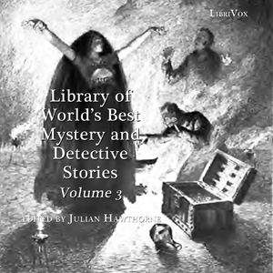 Library of the World's Best Mystery and Detective Stories, Volume 3, Various Authors