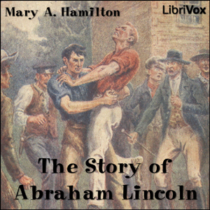 Download Story of Abraham Lincoln by Mary Agnes Hamilton