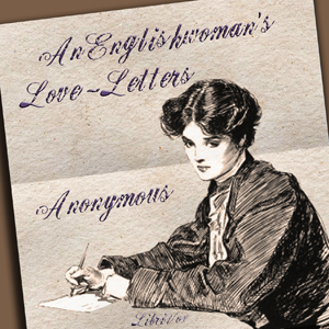 Englishwoman's Love-Letters, Laurence Housman