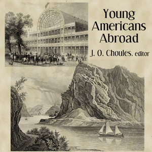 Download Young Americans Abroad by John Overton Choules