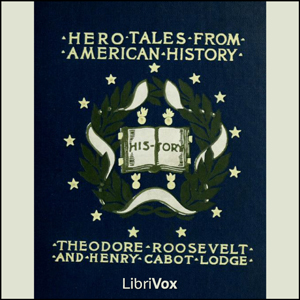 Hero Tales from American History, Theodore Roosevelt
