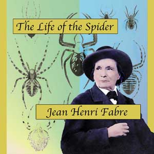 Life of the Spider, Jean-Henri Fabre