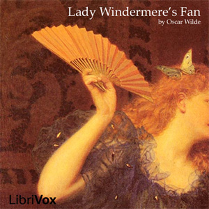 Lady Windermere's Fan, Oscar Wilde