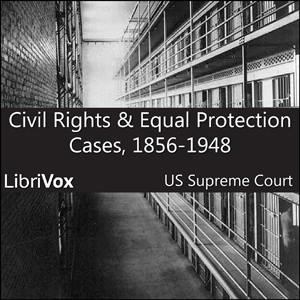 Download Civil Rights and Equal Protection Cases 1856-1948 by United States Supreme Court