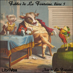 Fables de La Fontaine, livre 05 (ver 2), Audio book by Jean De La Fontaine