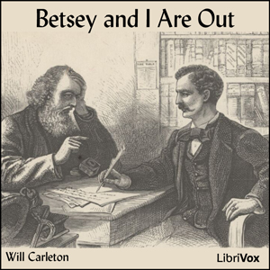 Betsey and I Are Out, Will Carleton