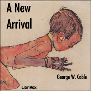 New Arrival, George Washington Cable