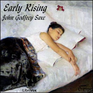 Early Rising, John Godfrey Saxe