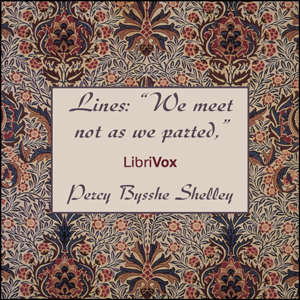 Lines: We Meet Not As We Parted, Percy Bysshe Shelley