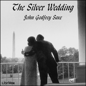Silver Wedding, John Godfrey Saxe