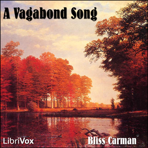 Vagabond Song, Bliss Carman