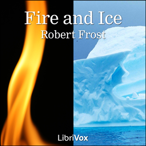 Fire and Ice, Robert Frost