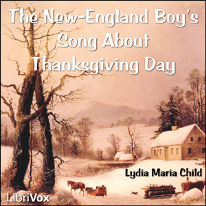 New-England Boy's Song About Thanksgiving Day, Lydia Maria Child