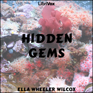 Hidden Gems, Ella Wheeler Wilcox