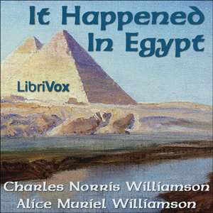 It Happened in Egypt, Charles Norris Williamson
