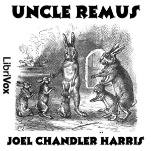 Uncle Remus, Joel Chandler Harris