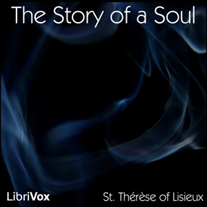 Story of a Soul, Saint Therese Of Lisieux