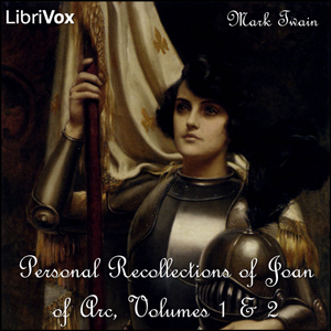 Personal Recollections of Joan of Arc, Volumes 1 & 2, Mark Twain